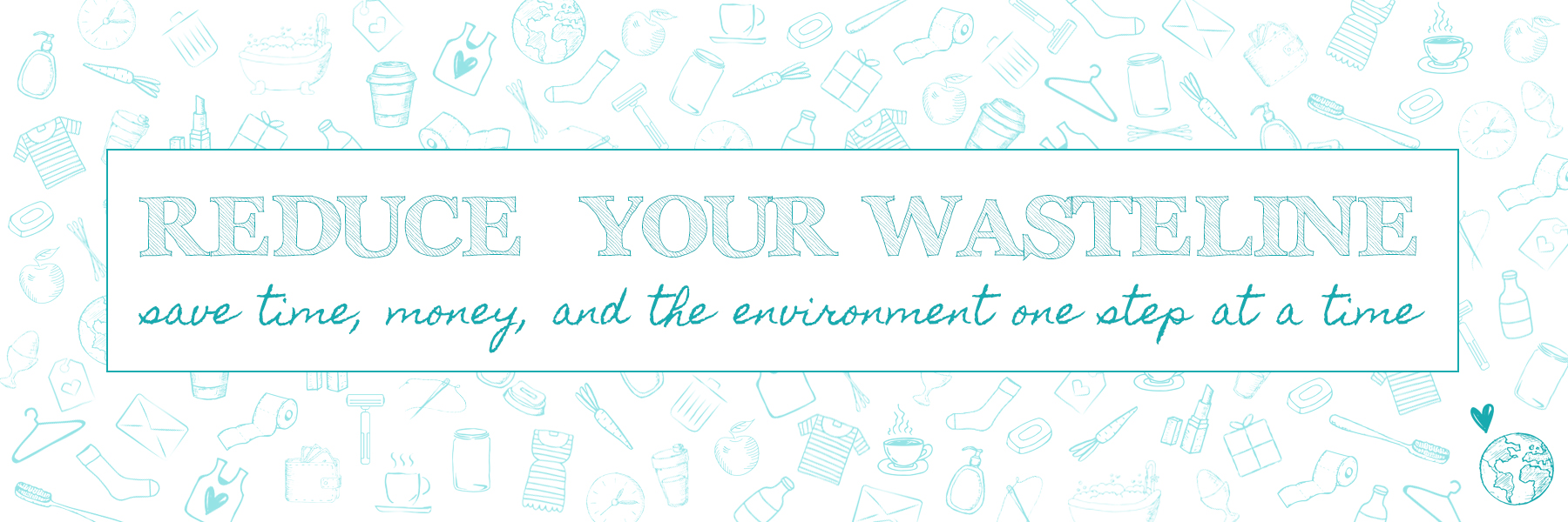 Reduce Your Wasteline